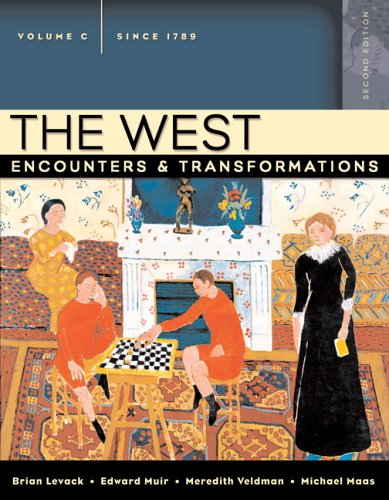 The West: Encounters & Transformations, Volume C: Brian P. Levack,
