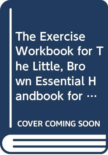 9780321365217: The Exercise Workbook for The Little, Brown Essential Handbook for Little, Brown Essential Handbook