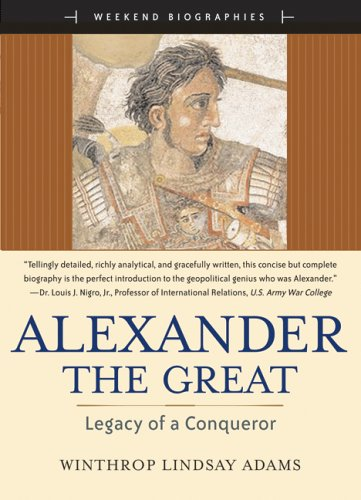 9780321365828: Alexander the Great: Legacy of a Conqueror (Weekend Biographies)