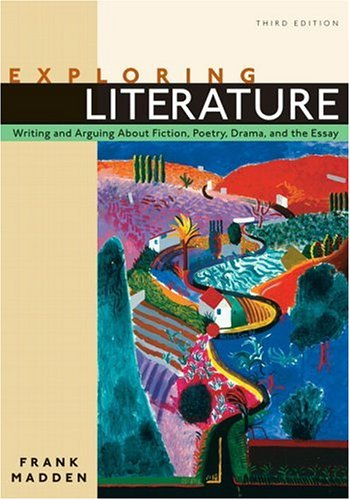 9780321366306: Exploring Literature: Writing and Arguing about Fiction, Poetry, Drama, and the Essay (3rd Edition)