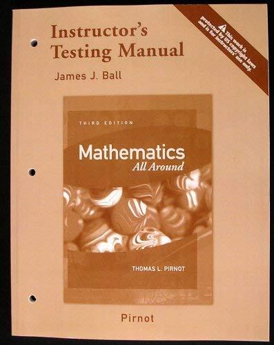 Instructor's Testing Manual, Mathematics All Around, 3rd: James J. Ball