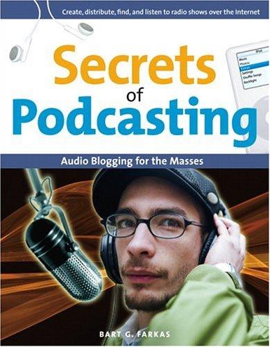 9780321369291: Secrets of Podcasting: Audio Blogging for the Masses