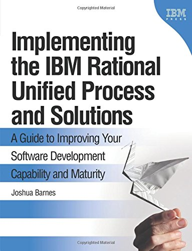 9780321369451: Implementing the IBM Rational Unified Process and Solutions S: A Guide to Improving Your Software Development Capability and Maturity (IBM Press)