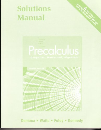 9780321369932: Precalculus Graphical, Numerical, Algebraic : Instructor's Solutions Manual
