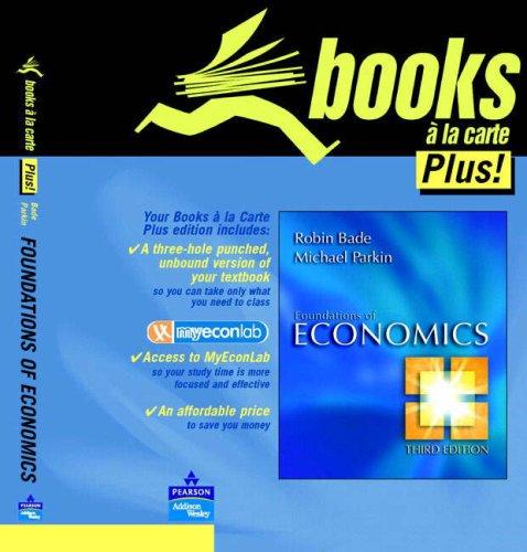 Foundations of Economics (Books a la Carte): Robin Bade