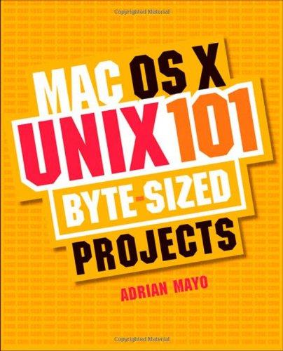 9780321374110: MAC OS X Unix 101 Byte-Sized Projects
