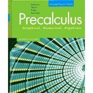 Precalculus: Graphical, Numeric, Algebraic, Annotated Teacher's Edition: Franklin D. Demana,