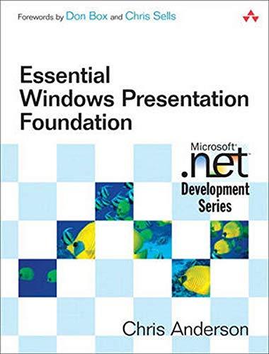 9780321374479: Essential Windows Presentation Foundation (WPF)