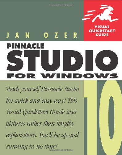 9780321374592: Pinnacle Studio 10 for Windows Visual Quickstart Guide