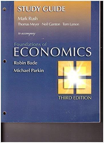 study guide foundations economics by robin bade michael parkin rh abebooks com Civics and Economics Study Guide Principles of Economics Study Guide
