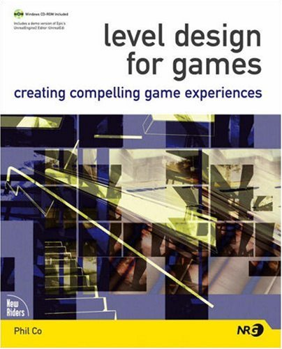 9780321375971: Level Design for Games: Creating Compelling Game Experiences