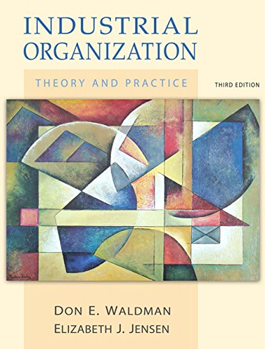 9780321376107: Industrial Organization:Theory and Practice (Addison Wesley Series in Economics)