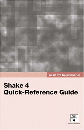 9780321382467: Apple Pro Training Series: Shake 4 Quick-Reference Guide