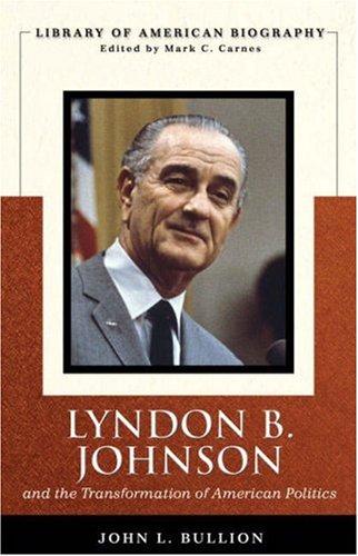 Lyndon B. Johnson and the Transformation of: John Bullion