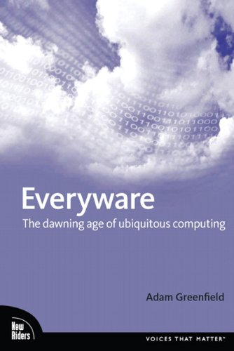 9780321384010: Everyware: The Dawning Age of Ubiquitous Computing