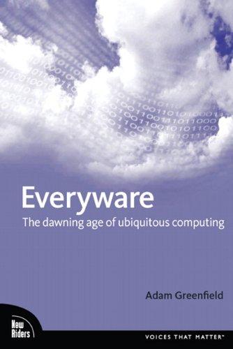 9780321384010: Everyware: The Dawning Age of Ubiquitous Computing