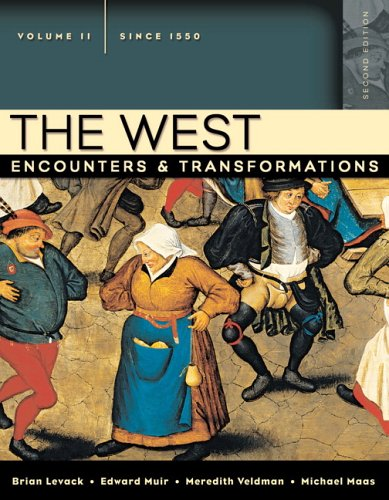 The West: Encounters & Transformations, Volume II: Brian P. Levack,