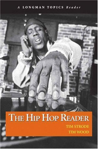 9780321385123: Hip Hop Reader, The (A Longman Topics Reader)