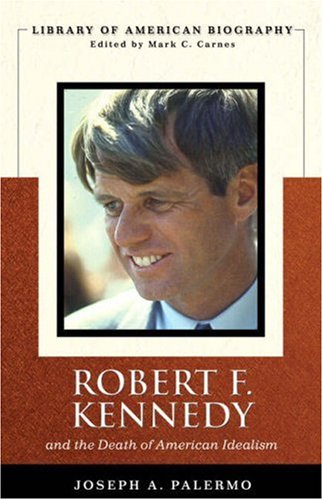 Robert F. Kennedy (Library of American Biography Series) Format: Paperback: Palermo, Joseph A.