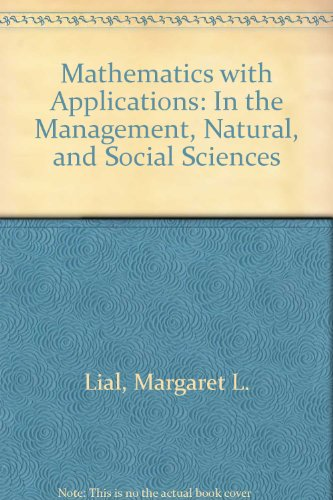 9780321387790: Mathematics with Applications: In the Management, Natural, and Social Sciences