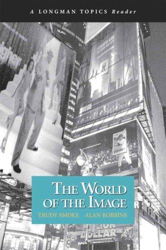 World of the Image, The (A Longman: Smoke, Trudy; Robbins,