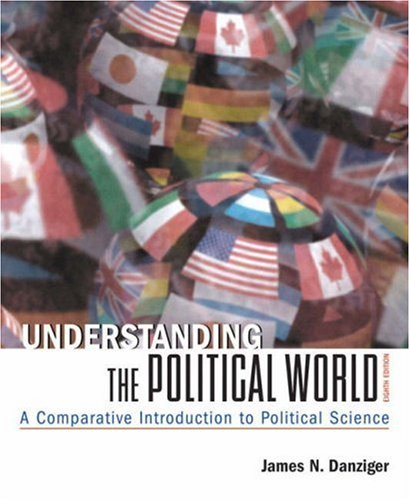 9780321391315: Understanding the Political World: A Comparative Introduction to Political Science