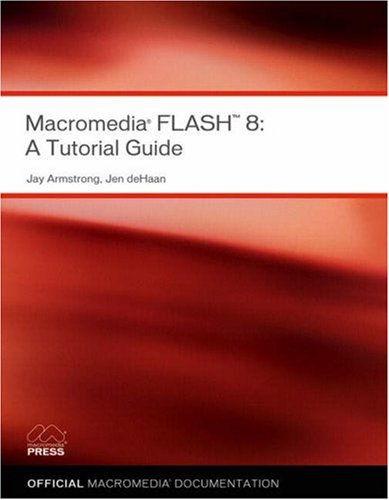 9780321394149: Macromedia Flash 8: A Tutorial Guide