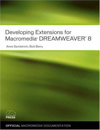 9780321395405: Developing Extensions for Macromedia Dreamweaver 8