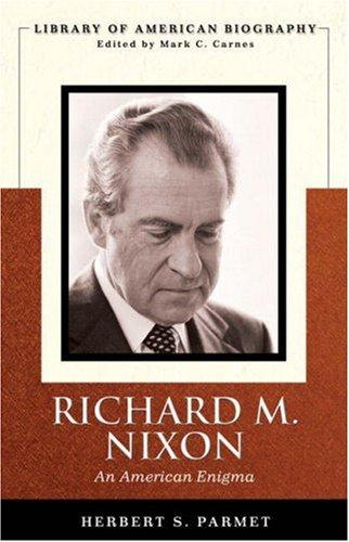 9780321398932: Richard M. Nixon: An American Enigma (Library of American Biography Series)
