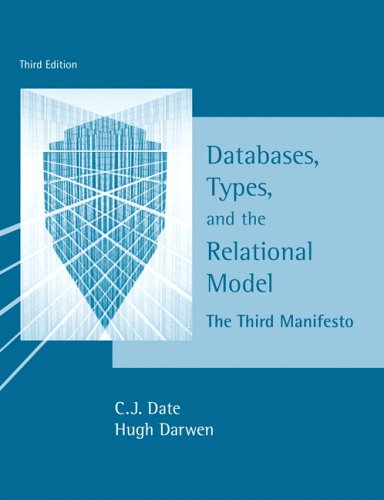 9780321399427: Databases, Types And the Relational Model: The Third Manifesto