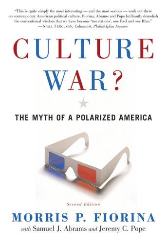 Culture War? the Myth of a Polarized America: Morris P. Fiorina