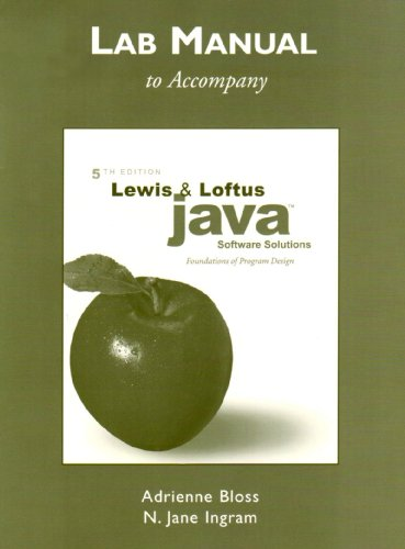 Lab Manual for Java Software Solutions: Foundations: John Lewis, William