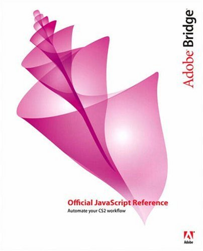 9780321409720: Adobe Bridge Official JavaScript Reference