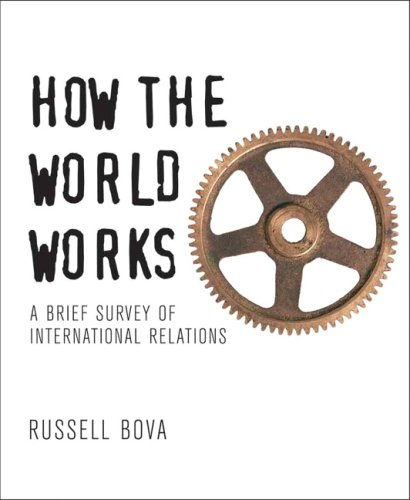9780321410009: How the World Works: A Brief Survey of International Relations: A Guide to Global Politics in the 21st Century