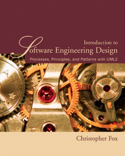 Introduction to Software Engineering Design: Processes, Principles: Christopher Fox