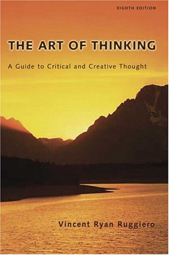 9780321411280: The Art of Thinking: A Guide to Critical and Creative Thought (8th Edition)