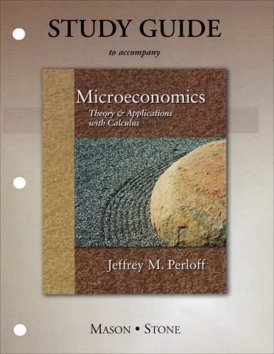 Study Guide for Microeconomics: Theory and Applications: Perloff, Jeffrey M.;