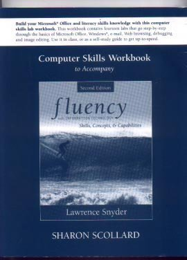 Computer Skills Workbook to accompany Fluency with Information Technology for Fluency with ...
