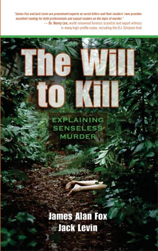 9780321412867: The Will to Kill: Explaining Senseless Murder