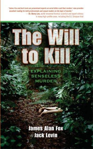 9780321412867: The Will to Kill: Explaining Senseless Murder