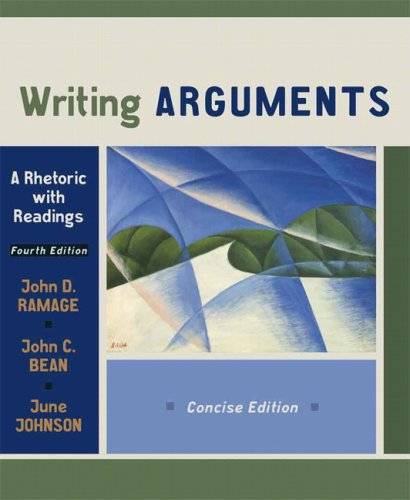 Writing Arguments: A Rhetoric with Readings, Concise: Ramage, John D.,