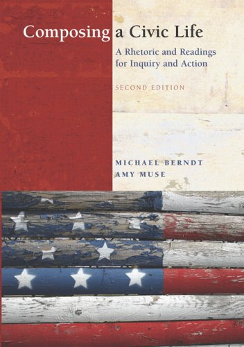 9780321413598: Composing a Civic Life: A Rhetoric and Readings for Inquiry and Action (2nd Edition)
