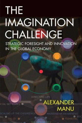 9780321413659: The Imagination Challenge: Strategic Foresight and Innovation in the Global Economy