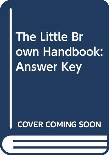 9780321415257: The Little Brown Handbook: Answer Key
