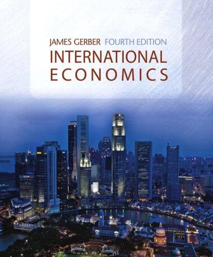 International Economics (4th Edition) (Addison-Wesley Series in: James Gerber