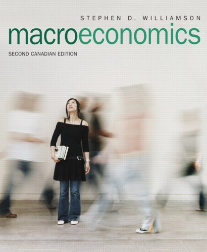 Macroeconomics, Second Canadian Edition (2nd Edition): Williamson, Stephen D.