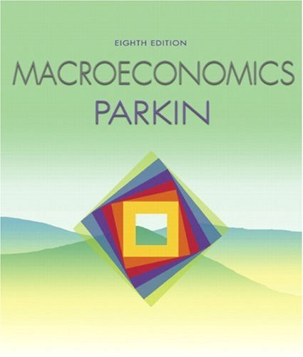 Macroeconomics (8th Edition): Parkin, Michael