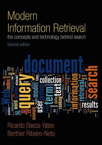 Modern Information Retrieval: The Concepts and Technology: Ricardo Baeza-Yates, Berthier