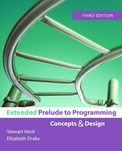 Extended Prelude to Programming (3rd Edition): Stewart Venit, Elizabeth
