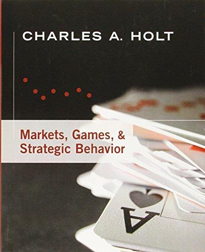 9780321419316: Markets, Games, & Strategic Behavior